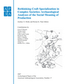 Archeological Papers of the American Anthropological Association, Number 17, Rethinking Craft Specialization in Complex Societies: Archaeological Analyses of the Social Meaning of Production (1444334026) cover image