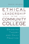Ethical Leadership in the Community College: Bridging Theory and Daily Practice (1933371226) cover image
