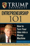 Trump University Entrepreneurship 101: How to Turn Your Idea into a Money Machine (0470047127) cover image