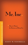 Me, Inc. How to Master the Business of Being You: A Personalized Program for Exceptional Living (0470117427) cover image