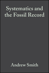 Systematics and the Fossil Record: Documenting Evolutionary Patterns (0632036427) cover image