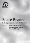 Space Reader: Heterogeneous Space in Architecture (0470519428) cover image