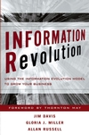 Information Revolution: Using the Information Evolution Model to Grow Your Business (0471770728) cover image