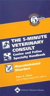The Five-Minute Veterinary Consult Canine and Feline Specialty Handbook: Musculoskeletal Disorders (0781782228) cover image