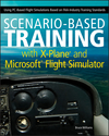 Scenario-Based Training with X-Plane and Microsoft Flight Simulator: Using PC-Based Flight Simulations Based on FAA-Industry Training Standards (1118105028) cover image