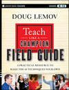Teach Like a Champion Field Guide: A Practical Resource to Make the 49 Techniques Your Own (1118116828) cover image