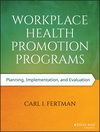 Workplace Health Promotion Programs: Planning, Implementation, and Evaluation (1118669428) cover image