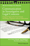 Communication in Investigative and Legal Contexts: Integrated Approaches from Forensic Psychology, Linguistics and Law Enforcement (1118769228) cover image