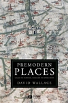 Premodern Places: Calais to Surinam, Chaucer to Aphra Behn (1405151528) cover image