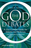 The God Debates: A 21st Century Guide for Atheists and Believers (and Everyone in Between) (1444336428) cover image