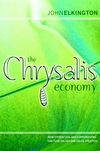 The Chrysalis Economy: How Citizen CEOs and Corporations Can Fuse Values and Value Creation (1841121428) cover image