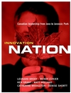 Innovation Nation: Canadian Leadership from Java to Jurassic Park (0470832029) cover image