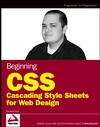 Beginning CSS: Cascading Style Sheets for Web Design (0764576429) cover image