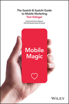 Mobile Magic: The Saatchi and Saatchi Guide to Mobile Marketing and Design (1118828429) cover image
