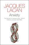 Anxiety: The Seminar of Jacques Lacan, Book X (1509506829) cover image