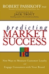 Predicting Market Success: New Ways to Measure Customer Loyalty and Engage Consumers With Your Brand (047004022X) cover image