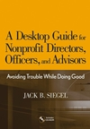 A Desktop Guide for Nonprofit Directors, Officers, and Advisors: Avoiding Trouble While Doing Good (047176812X) cover image