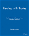 Healing with Stories: Your Casebook Collection for Using Therapeutic Metaphors (047178902X) cover image