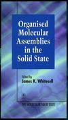 Organised Molecular Assemblies in the Solid State (047195232X) cover image