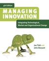 Managing Innovation: Integrating Technological, Market and Organizational Change, 4th Edition (111832062X) cover image