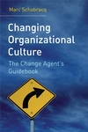 Changing Organizational Culture: The Change Agent's Guidebook  (0470014830) cover image