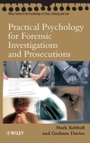 Practical Psychology for Forensic Investigations and Prosecutions (0470092130) cover image