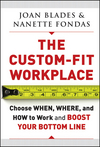 The Custom-Fit Workplace: Choose When, Where, and How to Work and Boost Your Bottom Line (0470633530) cover image