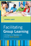 Facilitating Group Learning: Strategies for Success with Adult Learners (0470768630) cover image