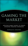 Gaming the Market: Applying Game Theory to Create Winning Trading Strategies (0471168130) cover image