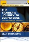 The Trainer's Journey to Competence: Tools, Assessments, and Models (0787975230) cover image