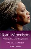 Toni Morrison: Writing the Moral Imagination (1405160330) cover image