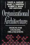 Organizational Architecture: Designs for Changing Organizations (1555424430) cover image