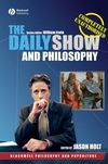 The Daily Show and Philosophy: Moments of Zen in the Art of Fake News (0470766131) cover image
