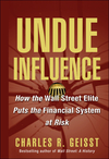 Undue Influence: How the Wall Street Elite Puts the Financial System at Risk (0471656631) cover image