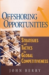 Offshoring Opportunities: Strategies and Tactics for Global Competitiveness (0471716731) cover image