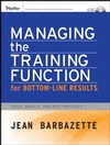 Managing the Training Function For Bottom Line Results: Tools, Models and Best Practices (0787982431) cover image