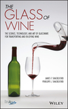 The Glass of Wine: The Science, Technology, and Art of Glassware for Transporting and Enjoying Wine (1119223431) cover image