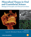 Mineralized Tissues in Oral and Craniofacial Science: Biological Principles and Clinical Correlates (0470958332) cover image