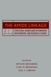 The Amide Linkage: Structural Significance in Chemistry, Biochemistry, and Materials Science (0471358932) cover image
