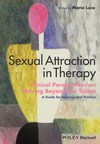 Sexual Attraction in Therapy: Clinical Perspectives on Moving Beyond the Taboo - A Guide for Training and Practice (1118674332) cover image