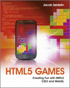 HTML5 Games: Creating Fun with HTML5, CSS3, and WebGL (1119976332) cover image