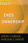 A Carver Policy Governance Guide, Volume 2, Ends and the Ownership, Revised and Updated  (0470392533) cover image