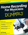 Home Recording For Musicians For Dummies, 3rd Edition (0470440333) cover image
