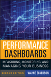 Performance Dashboards: Measuring, Monitoring, and Managing Your Business, 2nd Edition (0470589833) cover image