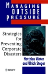 Managing Outside Pressure: Strategies for Preventing Corporate Disasters (0471979333) cover image