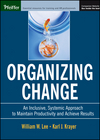 Organizing Change: An Inclusive, Systemic Approach to Maintain Productivity and Achieve Results (0787964433) cover image