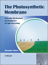 The Photosynthetic Membrane: Molecular Mechanisms and Biophysics of Light Harvesting (1119960533) cover image