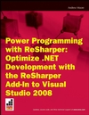 Power Programming with ReSharper: Optimize .NET Development with the ReSharper Add-In to Visual Studio 2008 (0470398434) cover image