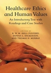 Healthcare Ethics and Human Values: An Introductory Text with Readings and Case Studies (0631202234) cover image