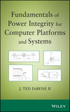 Fundamentals of Power Integrity for Computer Platforms and Systems (1118091434) cover image